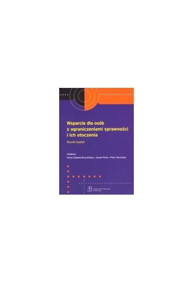 T. 13: WSPARCIE DLA OSÓB Z OGRANICZENIAMI SPRAWNOŚCI I ICH OTOCZENIA <br>Wyniki badań