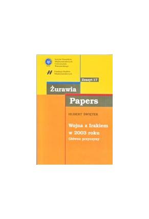 WOJNA Z IRAKIEM W 2003 ROKU <br>Główne przyczyny <br>seria Żurawia Papers <br>zeszyt 17