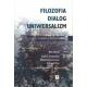 FILOZOFIA - DIALOG - UNIWERSALIZM <br>Księga dedykowana Profesorowi Januszowi Kuczyńskiemu