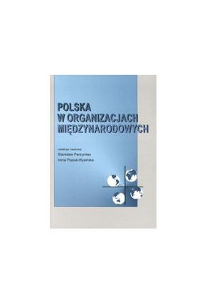POLSKA W ORGANIZACJACH MIĘDZYNARODOWYCH