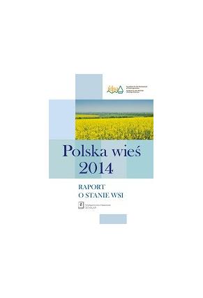 POLSKA WIEŚ 2014 <br> Raport o stanie wsi