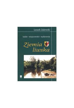 ZIEMIA LIWSKA <br>Ludzie, miejscowości, wydarzenia