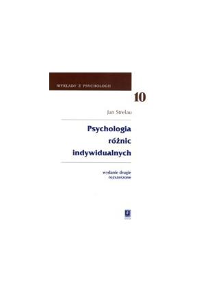 PSYCHOLOGIA RÓŻNIC INDYWIDUALNYCH<br>seria: Wykłady z Psychologii, t. 10