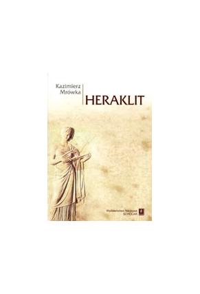 HERAKLIT <br>Fragmenty: nowy przekład i komentarz