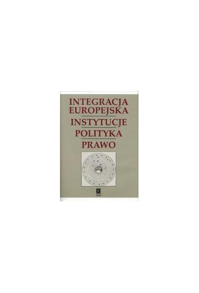 INTEGRACJA EUROPEJSKA - <br>- INSTYTUCJE - <br>- POLITYKA - PRAWO