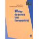 WSTĘP DO PRAWA <br>UNII EUROPEJSKIEJ<br>[Introduction au droit <br>de l Union europeenne]