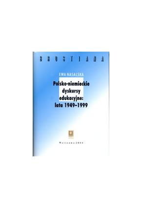 POLSKO-NIEMIECKIE DYSKURSY EDUKACYJNE:<br>1949- 1999<br>seria Brostiana, t. 8
