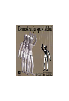 DEMOKRACJA SPEKTAKLU?<br>Kondycja polskiego życia publicznego <br>15 lat po zmianie systemowej