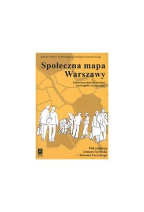 SPOŁECZNA MAPA WARSZAWY<br>Interdyscyplinarne studium<br>metropolii warszawskiej