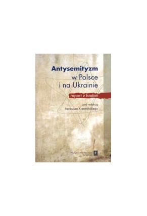 ANTYSEMITYZM W POLSCE<br>I NA UKRAINIE<br>Raport z badań <br> Przepraszamy, nakład wyczerpany!