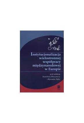 INSTYTUCJONALIZACJA <br>WIELOSTRONNEJ WSPÓŁPRACY <br>MIĘDZYNARODOWEJ W EUROPIE