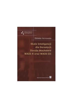 SKALE INTELIGENCJI <br>DLA DOROSŁYCH<br>DAVIDA WECHSLERA<br>WAISR-R oraz WAIS-III<br>seria Metody Diagnozy Psychologicznej
