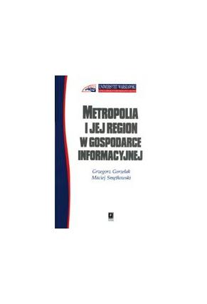 METROPOLIA I JEJ REGION<br>W GOSPODARCE INFORMACYJNEJ