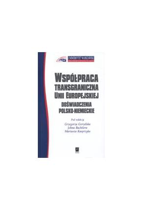 WSPÓŁPRACA TRANSGRANICZNA UNII EUROPEJSKIEJ<br>DOŚWIADCZENIA POLSKO-NIEMIECKIE