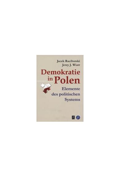 DEMOKRATIE IN POLEN<br>Elemente des politischen Systems