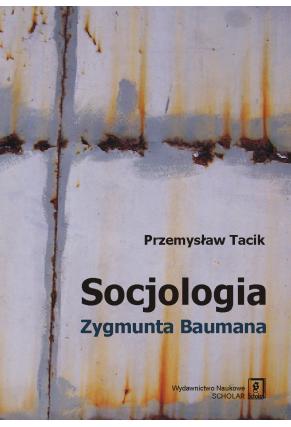 SOCJOLOGIA ZYGMUNTA BAUMANA
