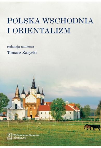 POLSKA WSCHODNIA <br>I ORIENTALIZM