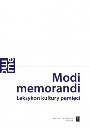 MODI MEMORANDI <br>Leksykon kultury pamięci