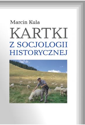 KARTKI Z SOCJOLOGII HISTORYCZNEJ