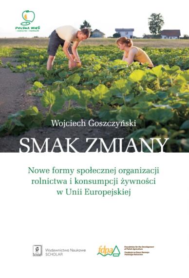 SMAK ZMIANY <br> Nowe formy społecznej organizacji rolnictwa i konsumpcji żywności w Unii Europejskiej