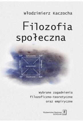 FILOZOFIA SPOŁECZNA <br>Zagadnienia filozoficzno-teoretyczne oraz empiryczne