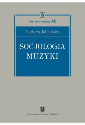 SOCJOLOGIA MUZYKI <br>seria Wykady z Socjologii, t. 8