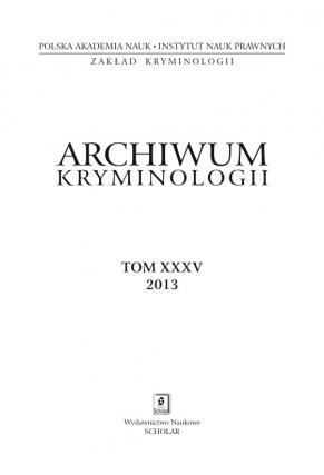 2013 ARCHIWUM KRYMINOLOGII <br>t. XXXV <br>Uwaga! Do kupienia także w PDFie