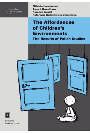 THE AFFORDANCES OF CHILDREN'S ENVIRONMENTS: <br> The Results of Polish Studies