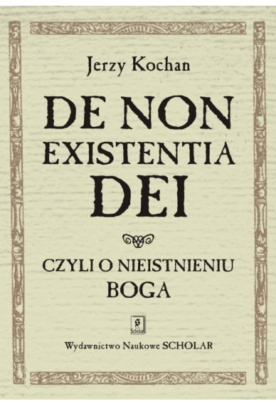 DE NON EXISTENTIA DEI, <br>czyli o nieistnieniu Boga