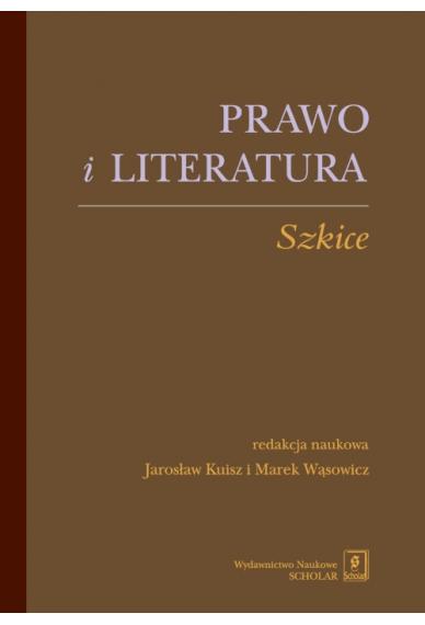PRAWO I LITERATURA <br>Szkice