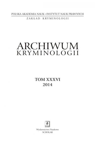 2014 ARCHIWUM KRYMINOLOGII <br>t. XXXVI <br>UWAGA! Do kupienia także w PDFie