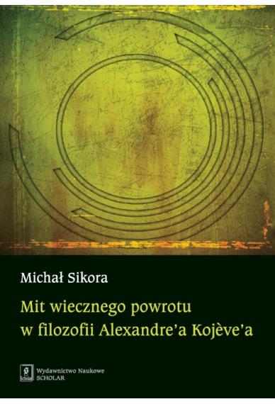 MIT WIECZNEGO POWROTU <br> w filozofii Alexandre-a Kojève-a