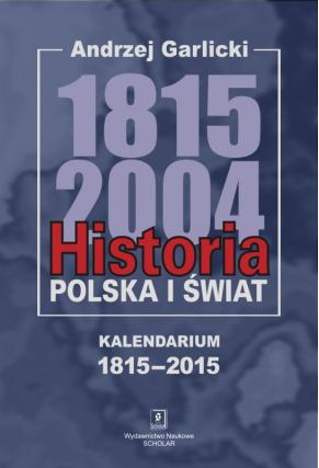 HISTORIA 1815–2004 <br>wydanie nowe <br>Kalendarium 1815–2015