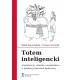 TOTEM INTELIGENCKI <br> Arystokracja, szlachta i ziemiaństwo w polskiej przestrzeni społecznej