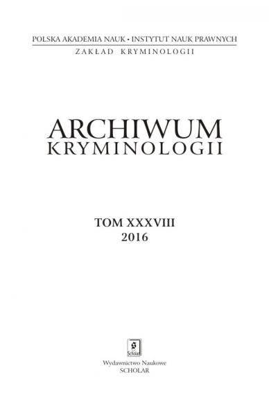 2016 ARCHIWUM KRYMINOLOGII <br>t. XXXVIII <br>UWAGA! Do kupienia także w PDFie