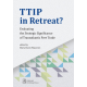 TTIP in RETREAT? <br>Evaluating the Strategic Significance <br>of Transatlantic Free Trade