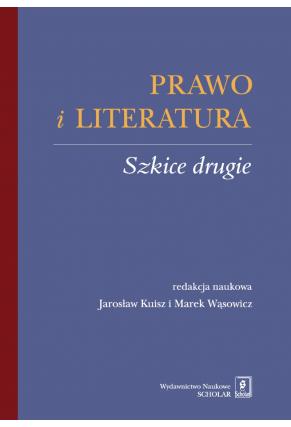 PRAWO I LITERATURA <br> Szkice drugie