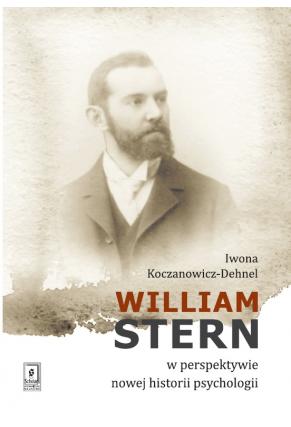 WILLIAM STERN <br>W PERSPEKTYWIE NOWEJ HISTORII PSYCHOLOGII