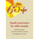HEALTH PROMOTION  FOR OLDER PEOPLE IN EUROPE: <br>Health promoters and their activities. Knowledge for training