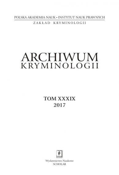 2017 ARCHIWUM KRYMINOLOGII <br>t. XXXIX <br>Uwaga! Do kupienia także w PDFie