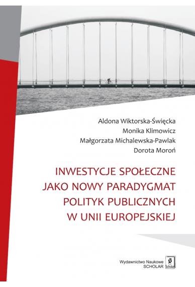 INWESTYCJE SPOŁECZNE  <br> jako paradygmat polityk publicznych w Unii Europejskiej
