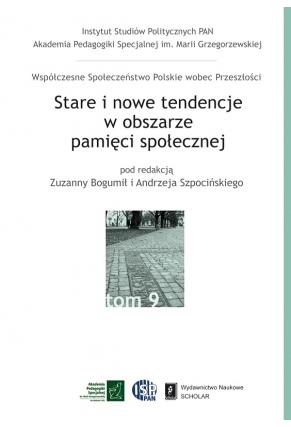 STARE I NOWE TENDENCJE <br> w obszarze pamięci społecznej
