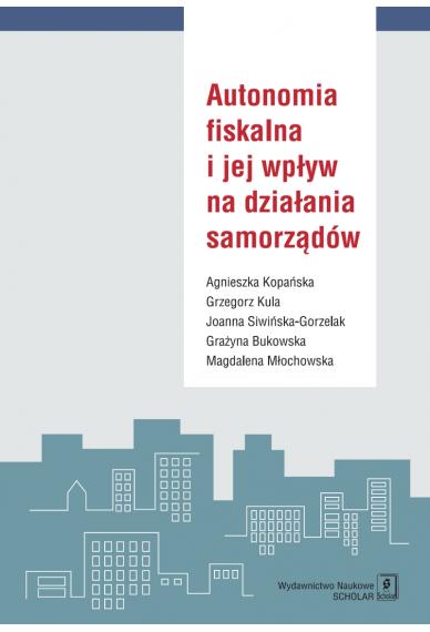 AUTONOMIA FISKALNA <br> i jej wpływ na działania samorządów