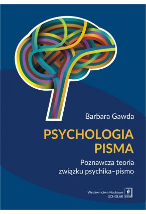 PSYCHOLOGIA PISMA <br>Poznawcza teoria związku psychika – pismo