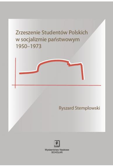 ZRZESZENIE STUDENTÓW POLSKICH <br>w socjalizmie państwowym 1950–1973