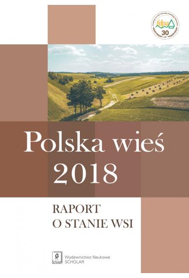 POLSKA WIEŚ 2018 <br>Raport o stanie wsi