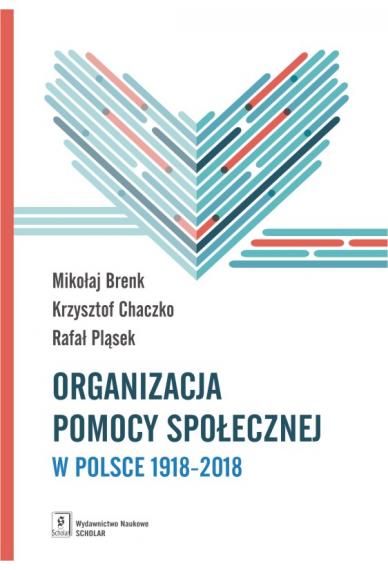 ORGANIZACJA POMOCY SPOŁECZNEJ <br>w Polsce 1918–2018 <br> Podręcznik akademicki