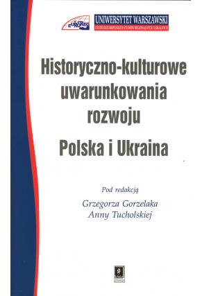 HISTORYCZNO-KULTUROWE UWARUNKOWANIA ROZWOJU: <br>POLSKA I UKRAINA