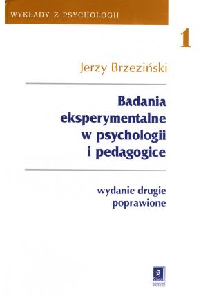 BADANIA EKSPERYMENTALNE <br>W PSYCHOLOGII I PEDAGOGICE <br>seria Wykłady z Psychologii, t. 1