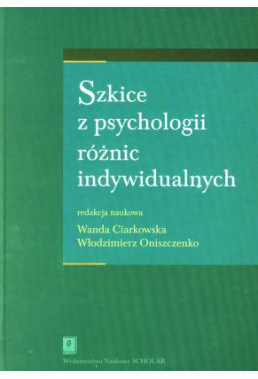 SZKICE Z PSYCHOLOGII RÓŻNIC INDYWIDUALNYCH